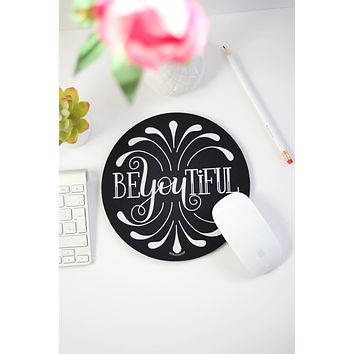 Mousepad - BE you TIFUL