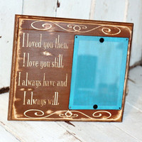 Hand Painted and Distressed Picture frame with quote by MannMadeDesigns4