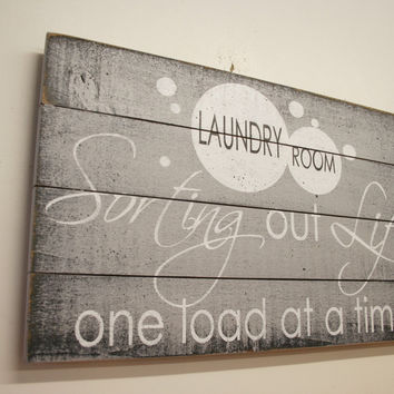 Laundry Room Sign Pallet Sign Wood Sign Sorting Our Life One Load At A Time Home Decor Gray Wall Decor Handmade Rustic Shabby Chic
