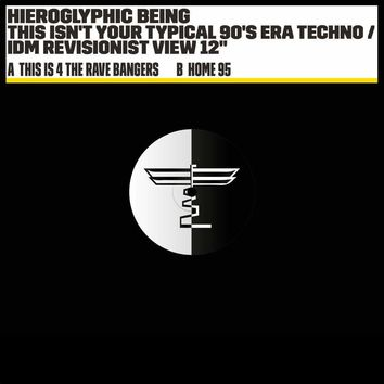 Hieroglyphic Being - This Isn't Your Typical 90's Era Techno / IDM Revisionist View [12'']