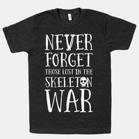 Never Forget Those Lost in the Skeleton War