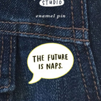The Future is Naps Pin