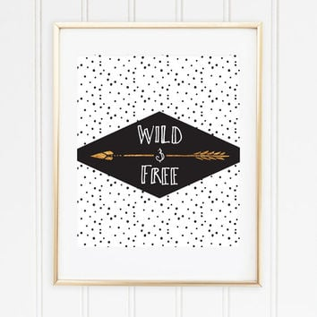 Faux Gold Foil Wild And Free Print - Wild Print - Wild Poster - Wild And Free Poster - Office Decor - Wall Art - Trendy Home Decor