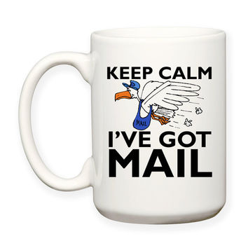 Keep Calm I've Got Mail, Mail Carrier, Postal Worker, Post Office, Gift, Typography 15 oz Coffee Cup Tea Mug Dishwasher Safe Microwave Safe