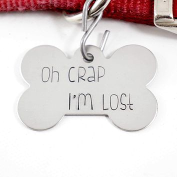 "Pet ID Tag -  ""Oh CRAP, I'm LOST""  - Extra Large"