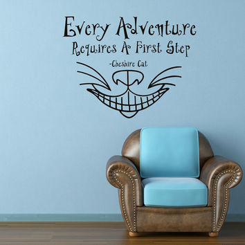 Alice In Wonderland Wall Decal Quote Cheshire Cat Every Adventure Requires A First Step Quotations Kids Room Nursery Bedroom Home Decor 0095