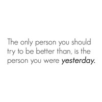 "wall quotes wall decals - ""The only person you should try to be better than is..."""