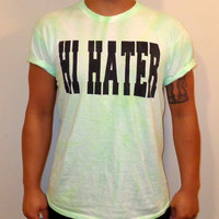 Hii Hater Tee by LUNCCHB0XX on Etsy