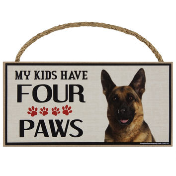 German Shepherd My Kids Have Four Paws Wood Sign