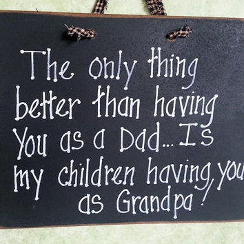 Grandpa grandfather sign, great Dads and grand children