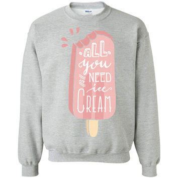 All you Need is Ice Cream Sweatshirt