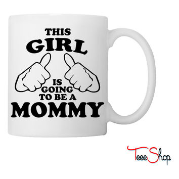 This Girl is Going to be a Mommy Coffee & Tea Mug