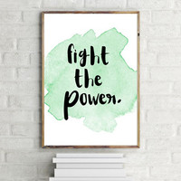 """PRINTABLE ART - One Poster """"Fight the Power"""" 