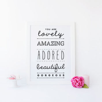 You Are Lovely, Amazing, Adored, Beautiful, Gorgeous, Motivational Wall Art Poster, Inspirational Quote, Black and White Art, Chalkboard Art