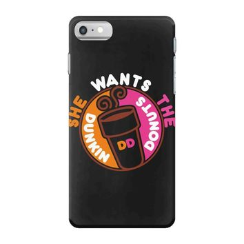 She Wants The D Dunkin Donuts iPhone 7 Case
