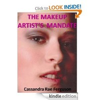 The Makeup Artist's Mandate (The Makeup Mandate Series of Makeup How-To Ebooks Book 3)