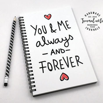 Writing journal, spiral notebook, bullet journal, sketchbook, romantic valentines day gift, blank lined grid - You and me always and forever