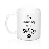My GrandDog Is A Shih Tzu Mugs