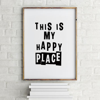 This Is My Happy Place,Be Happy Quote,Inspirational Art,Motivational Quote,Typography Poster,Happy,Home Decor,Black And White,Wall Art