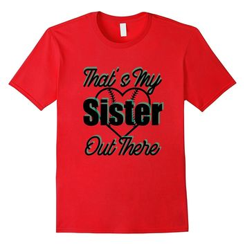 Softball That's My Sister Out There Heart T-Shirt