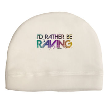 I'd Rather Be Raving Adult Fleece Beanie Cap Hat