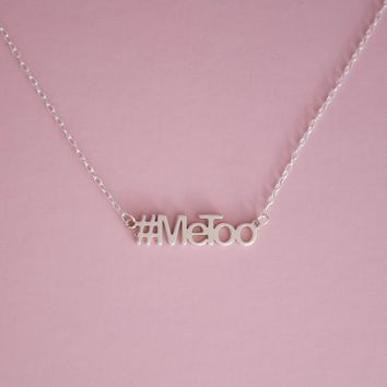 MeToo MOVEMENT MESSAGE NECKLACE   - STERLING SILVER
