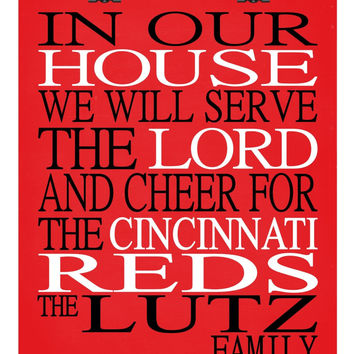In Our House We Will Serve The Lord And Cheer for The Cincinnati Reds personalized print - Christian gift sports art - multiple sizes