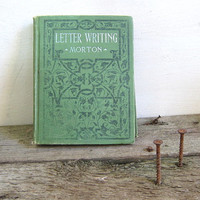 early 1900s Letter Writing by Morton / antique vintage book