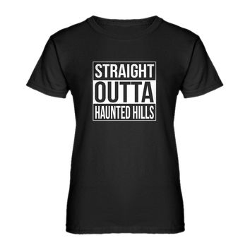 Womens Straight Outta Haunted Hills Ladies' T-shirt