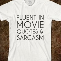 Supermarket: Fluent In Movie Quotes and Sarcasm from Glamfoxx Shirts