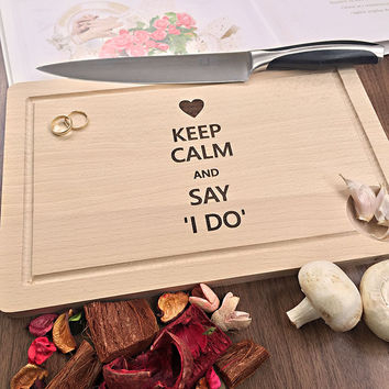 Keep Calm And Say I Do - Cool Wedding Gift For The Bride