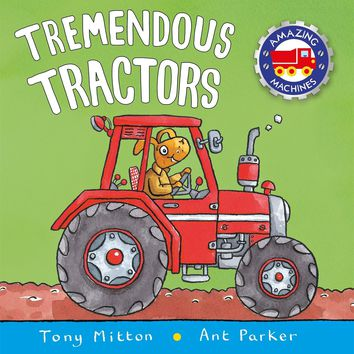 Tremendous Tractors Amazing Machines Reprint
