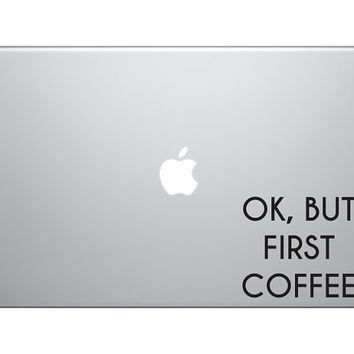 """Ok But First Coffee Sticker Decal MacBook Pro Air 13"""" 15"""" 17""""  Laptop Decal Retro Vintage Funny Text Quote Sticker"""