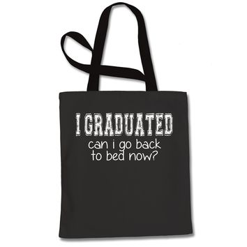 I Graduated Can I Go Back To Bed Shopping Tote Bag