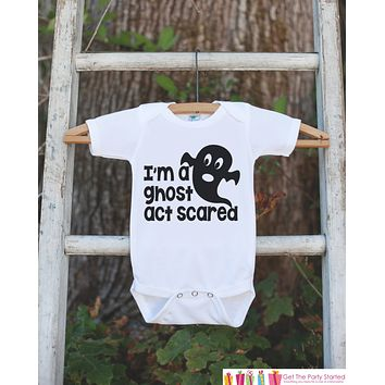 Kids Halloween Costume - Funny Halloween Tshirt or Onepiece - I'm a Ghost Act Scared - Funny Baby Boy or Baby Girl Halloween Costume Shirt