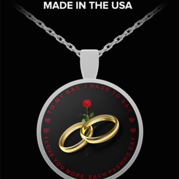 TO MY BAE, I HAVE TO SAY, I LOVE YOU MORE, EACH PASSING DAY Round Pendant Necklace