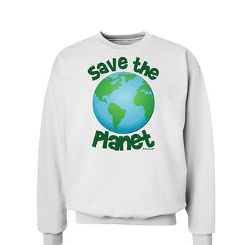 Save the Planet - Earth Sweatshirt