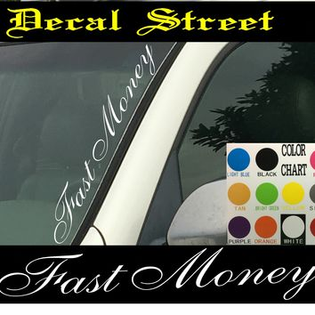 "Fast Money Vertical Windshield  Die Cut Vinyl Decal Sticker 4"" x 22"""