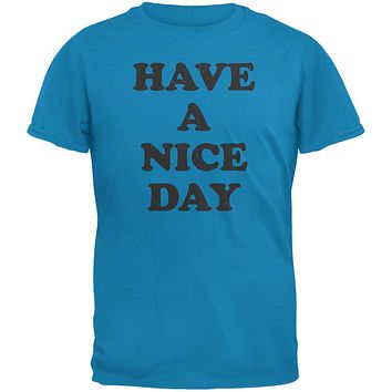 Have A Nice Day Sapphire Blue Adult T-Shirt
