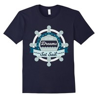 Let Your Dreams Set Sail Rudder Boat Shirt Gift For Sailors