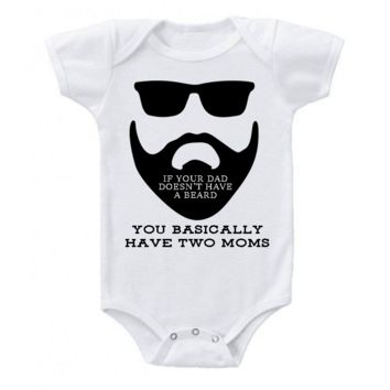 If Your Dad Doesn't Have A Beard Funny Baby Bodysuit Outfit