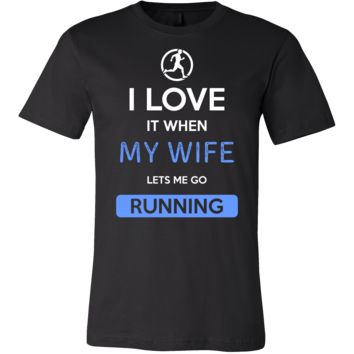 Running Shirt - I love it when my wife lets me go Running - Hobby Gift