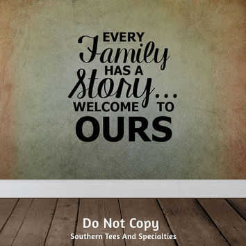 Every Family Has A Story Welcome To Ours Personalized Vinyl Wall Decal Sticker Livingroom Decor Home DecorHouse Warming Gift