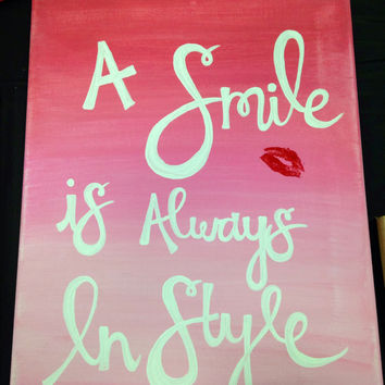 "Canvas quote ""a smile is always in style"" 8x10 canvas painting"