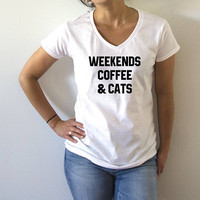 Weekends coffee and cats   V-neck T-shirt For Womens fashion funny top cute sassy gift to her cat quote coffee week end