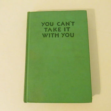 Rare Book:  You Can't Take It With You A Play by Moss Hart and George S. Kaufman Vintage 1937 Hardcover Book