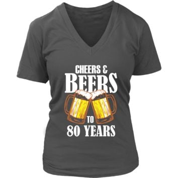 Women's Cheers and Beers to 80 Years V-Neck T-Shirt - 80th Birthday Gift