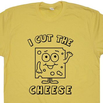 I Cut The Cheese T Shirt Funny Fart T Shirt Saying Fart Loading Shirt