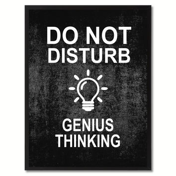 Do Not Disturb Genius Thinking Funny Sign Black Print on Canvas Picture Frames Home Decor Wall Art Gifts 91762