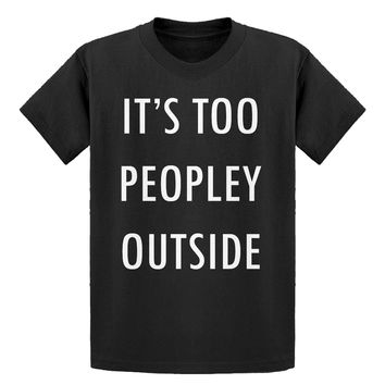 Youth Too Peopley Outside Kids T-shirt